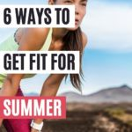 6 ways to get fit for summer