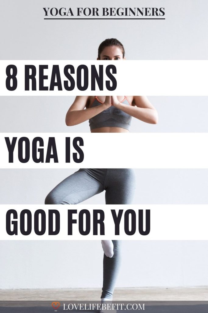 8 reasons yoga is good for you