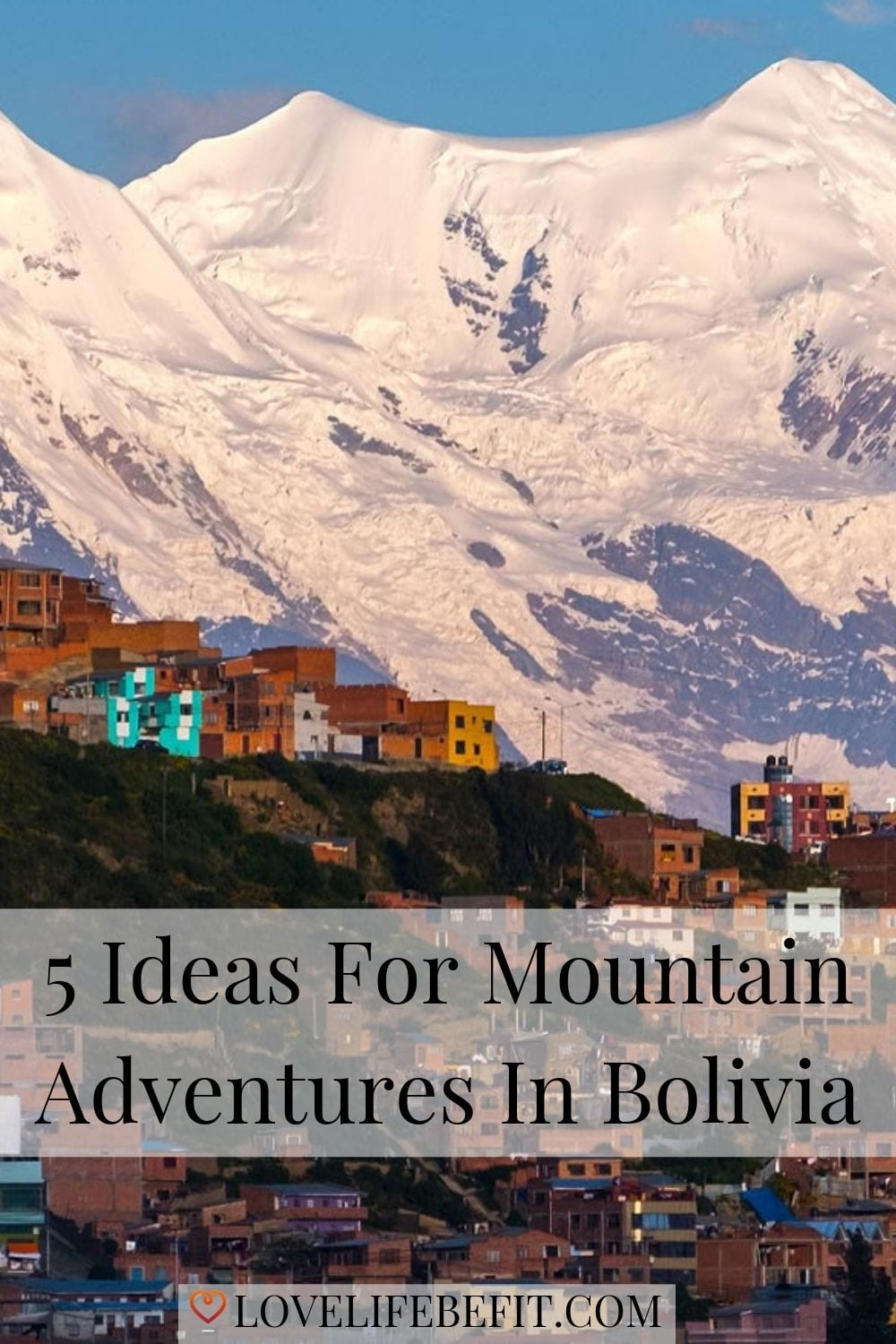 If you\'re a mountain lover, Bolivia is about more than salt flats, flamingos and llamas. With the mighty Illimani dominating the skyline of La Paz, the mountains beckon. #adventureideas #mountains