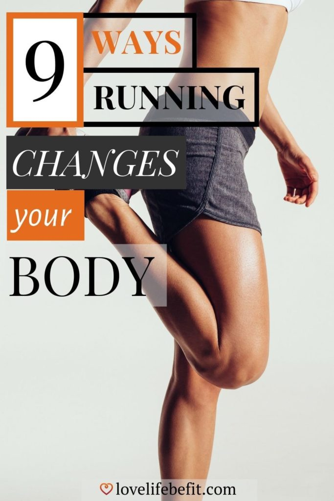 If you're thinking about taking up running and want to know how running changes your body - read on. Most of it's good and you'll feel terrific. #running #fitnesstips