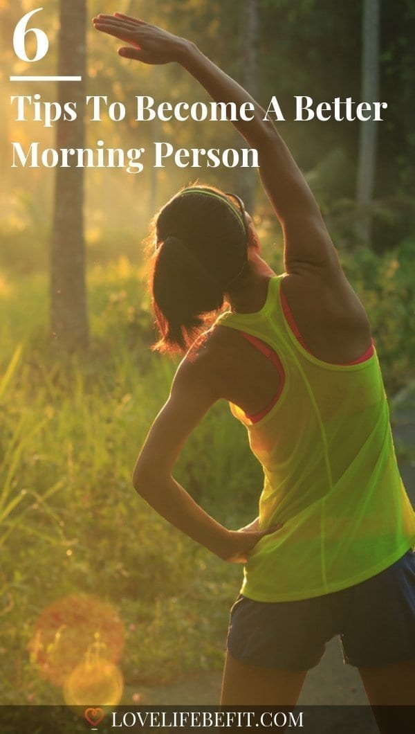 6 Tips To Become A Better Morning Person