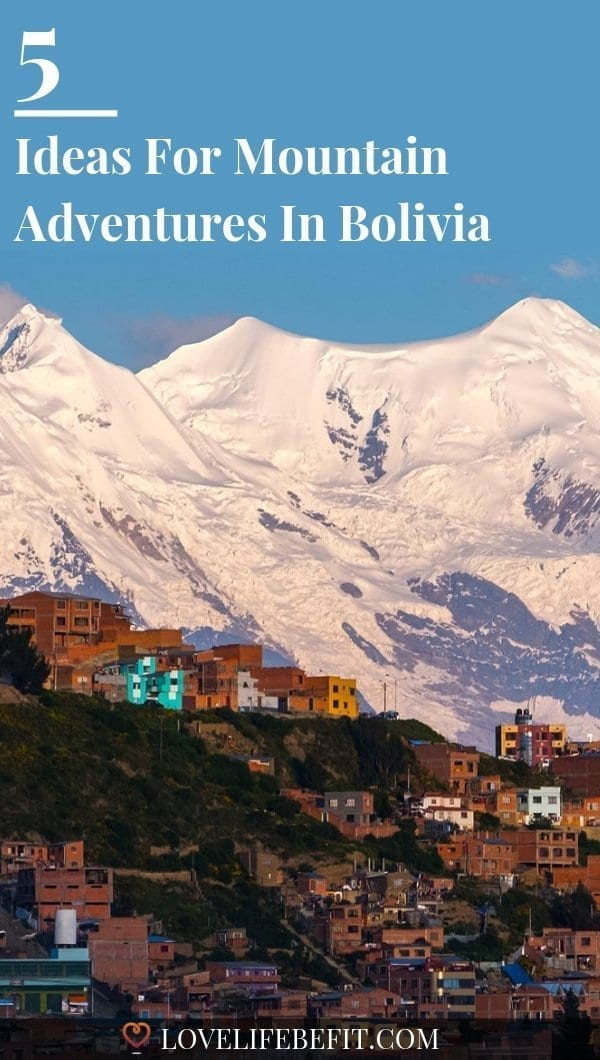 If you\'re a mountain lover, Bolivia is about more than salt flats, flamingos and llamas. With the mighty Illimani dominating the skyline of La Paz, the mountains beckon. #adventureideas #mountains #mountainclimbing
