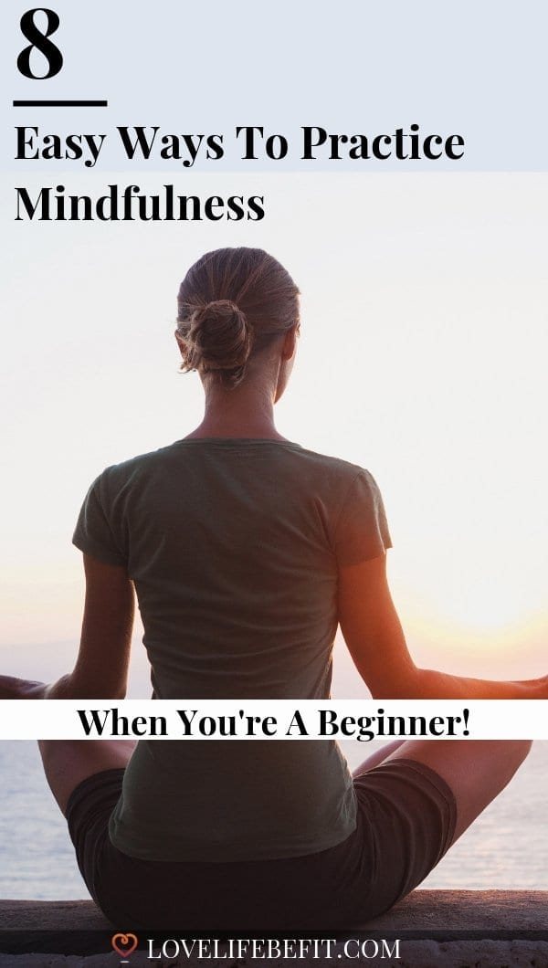 Practicing mindfulness doesn\'t have to be difficult or even time consuming. A few small changes to your daily routine can make all the difference. Learn how to connect with your surroundings, and live fully in the present, with these 8 easy ways to practice mindfulness. #mindfulness #mindfulnessforbeginners