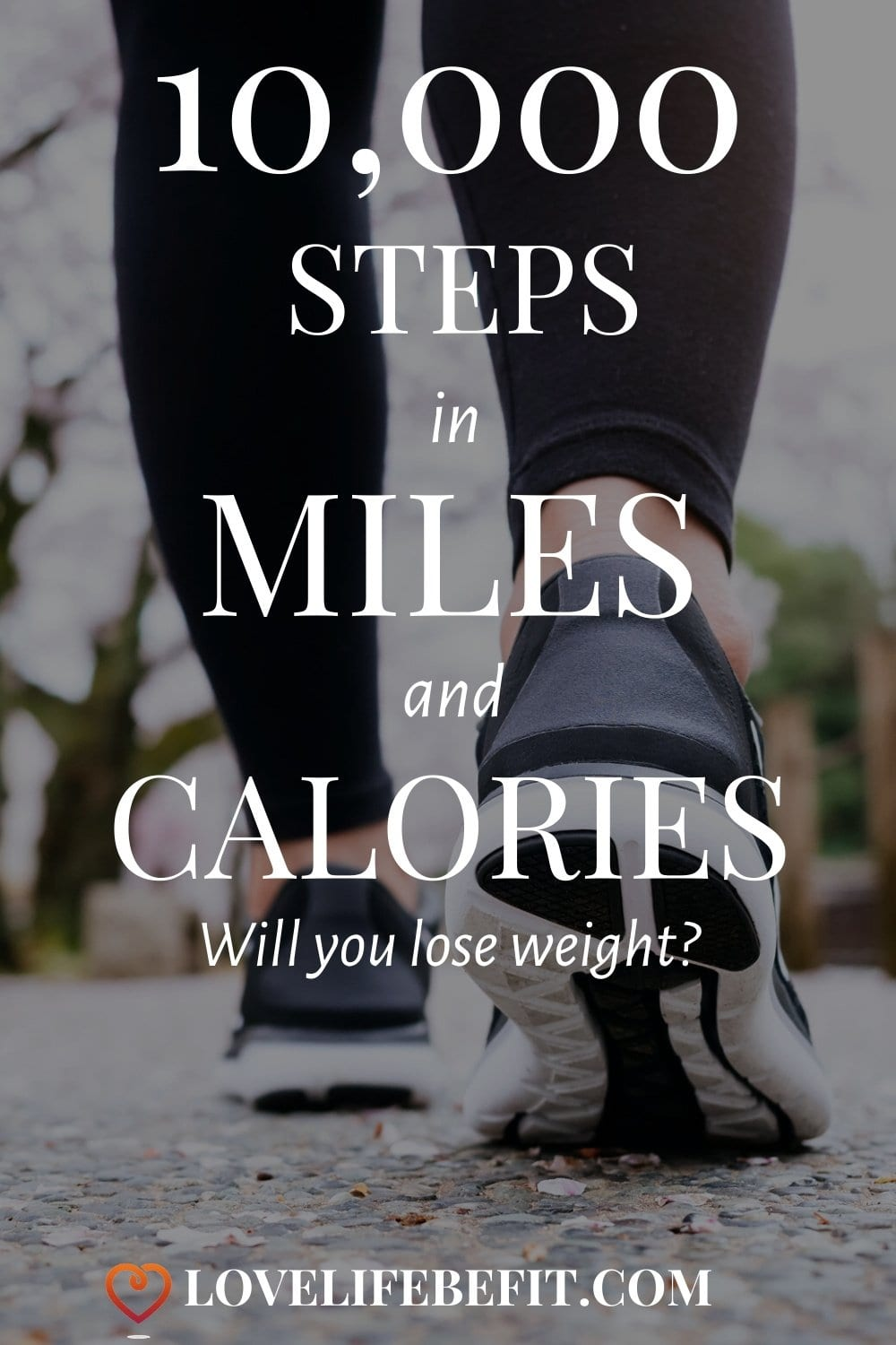 Planning on walking 10,000 steps a day? How much is 10,000 steps in miles and will it help you burn enough calories to lose weight? #weightloss #10000steps #fitness