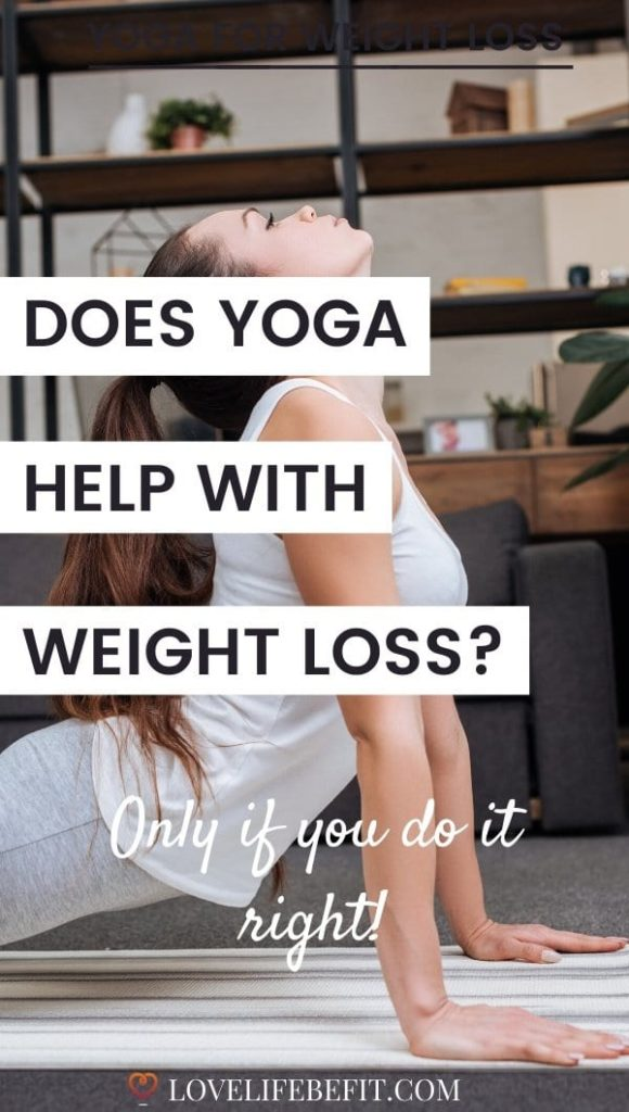 Yoga is beneficial for your health in so many ways. Will you lose weight doing yoga? Well it depends. Read on to find out more. #yogaforweightloss