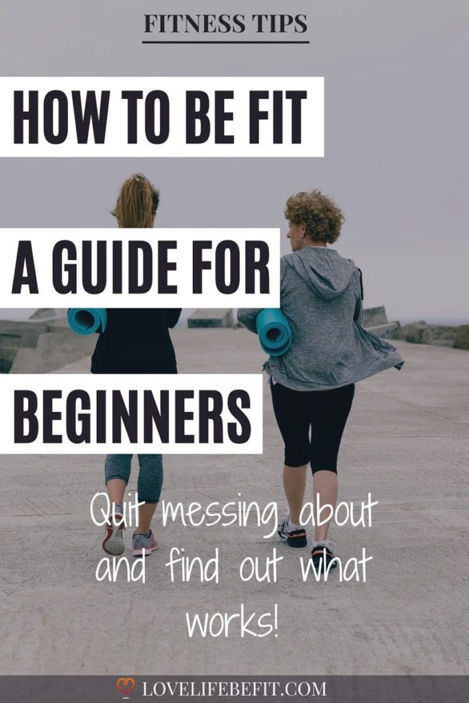 how to be fit - a guide for beginners