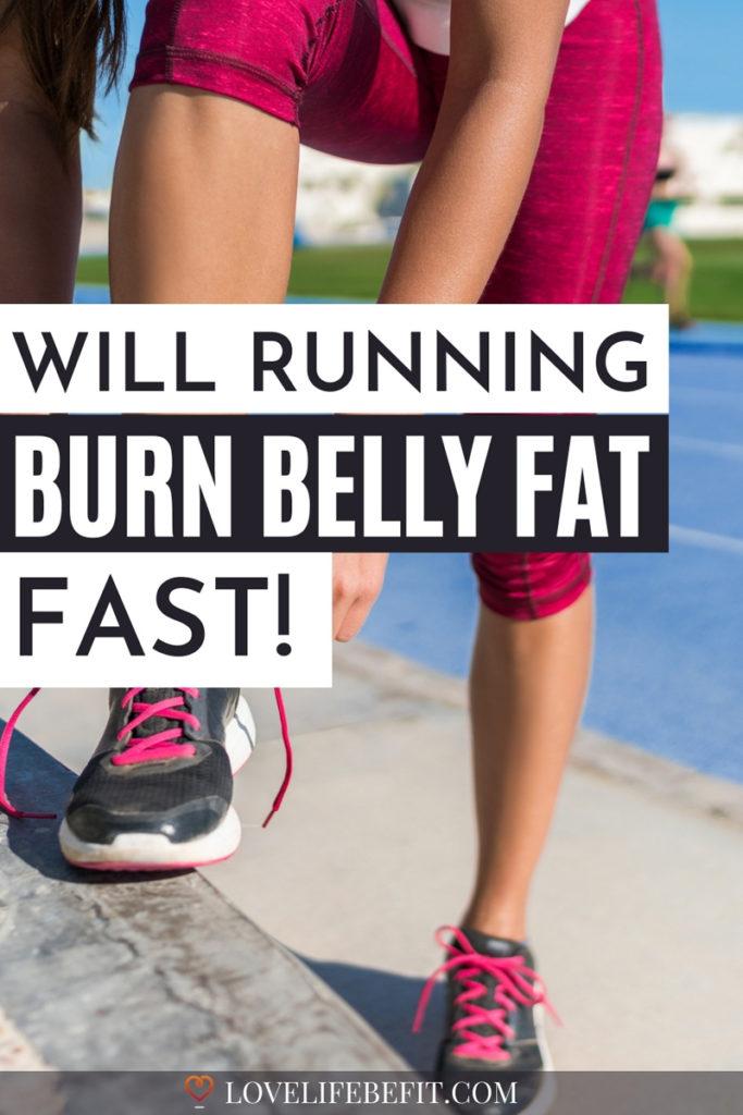 Will running burn belly fat fast?