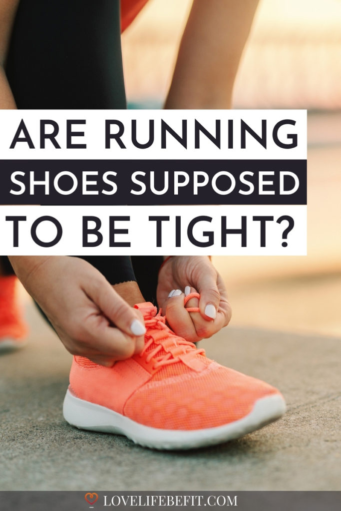 are running shoes supposed to be tight