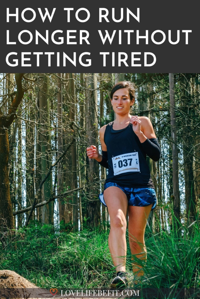 how to run longer without getting tired